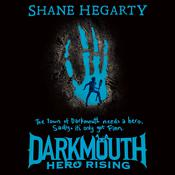 Darkmouth #4: Hero Rising by  Shane Hegarty audiobook