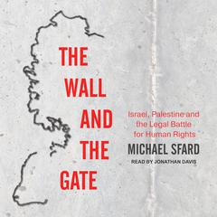 The Wall and the Gate by Michael Sfard audiobook