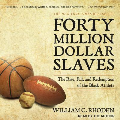 Forty Million Dollar Slaves by William C. Rhoden audiobook