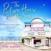 The Picture House by the Sea by  Holly Hepburn audiobook