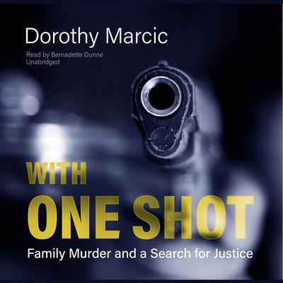 With One Shot by Dorothy Marcic audiobook