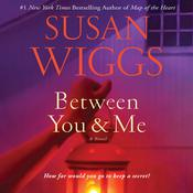 Between You and Me by  Susan Wiggs audiobook