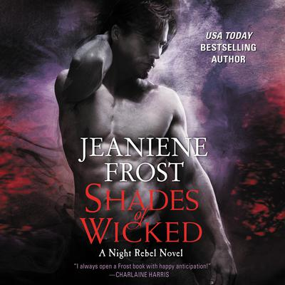 Shades of Wicked by Jeaniene Frost audiobook