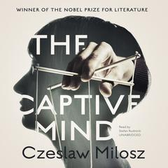 The Captive Mind by Czeslaw Milosz audiobook