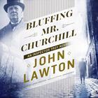 Bluffing Mr. Churchill by John Lawton