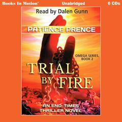 Trial By Fire by Patience Prence audiobook
