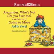 Alexander, Who's Not (Do You Hear Me? I Mean It!) Going to Move by  Judith Viorst audiobook
