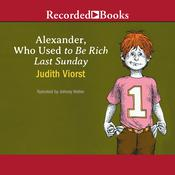 Alexander, Who Used to Be Rich Last Sunday by  Judith Viorst audiobook