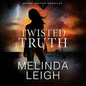 Twisted Truth by  Melinda Leigh audiobook