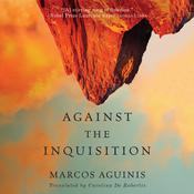 Against the Inquisition by  Marcos Aguinis audiobook