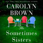 The Sometimes Sisters by  Carolyn Brown audiobook