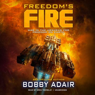 Freedom's Fire by Bobby Adair audiobook