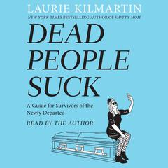 Dead People Suck by Laurie Kilmartin audiobook