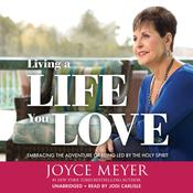 Living a Life You Love by  Joyce Meyer audiobook