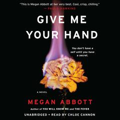Give Me Your Hand by Megan Abbott audiobook