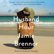The Husband Hour by  Jamie Brenner audiobook