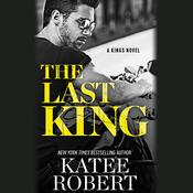 The Last King by  Katee Robert audiobook