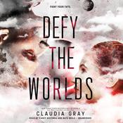Defy the Worlds by  Claudia Gray audiobook