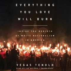 Everything You Love Will Burn by Vegas Tenold audiobook