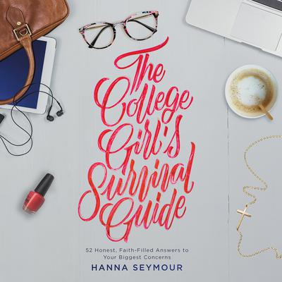 The College Girl's Survival Guide by Hanna Seymour audiobook