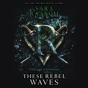 These Rebel Waves by  Sara Raasch audiobook