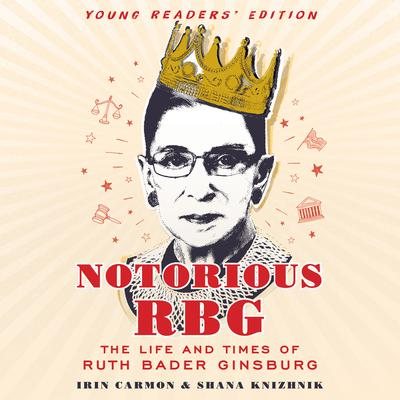 Notorious RBG Young Readers' Edition by Irin Carmon audiobook