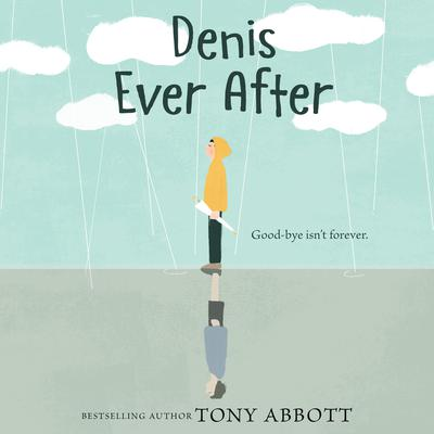 Denis Ever After by Tony Abbott audiobook