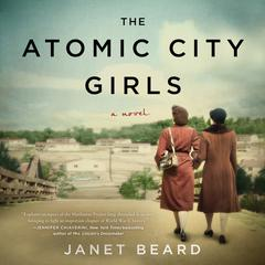 The Atomic City Girls by Janet Beard audiobook