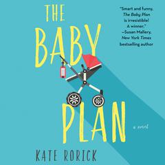 The Baby Plan by Kate Rorick audiobook