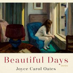 Beautiful Days by Joyce Carol Oates audiobook