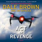 Act of Revenge by Dale Brown, Jim DeFelice