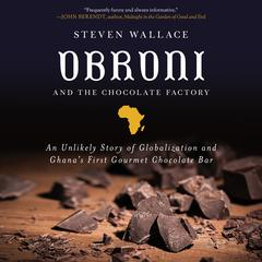 Obroni and the Chocolate Factory by Steven Wallace audiobook