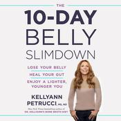 The 10-Day Belly Slimdown by  Dr. Kellyann Petrucci MS, ND audiobook