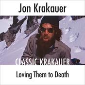 Loving Them to Death by  Jon Krakauer audiobook