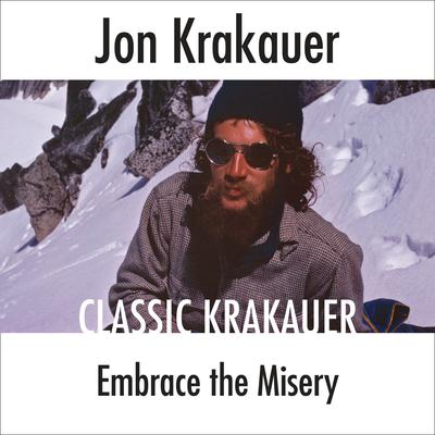 Embrace the Misery by Jon Krakauer audiobook