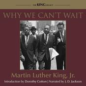 Why We Can't Wait by  Dr. Martin Luther King Jr. audiobook