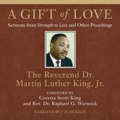 A Gift of Love by  Martin Luther King III audiobook