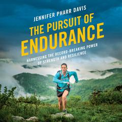 The Pursuit of Endurance by Jennifer Pharr Davis audiobook