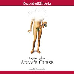 Adam's Curse by Bryan Sykes audiobook