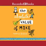 The Absolute Value of Mike by  Kathryn Erskine audiobook