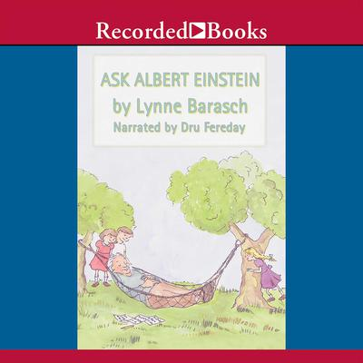 Ask Albert Einstein by Lynne Barasch audiobook
