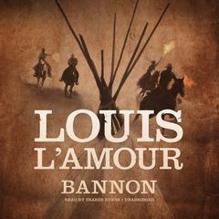 Bannon by Louis L'Amour audiobook