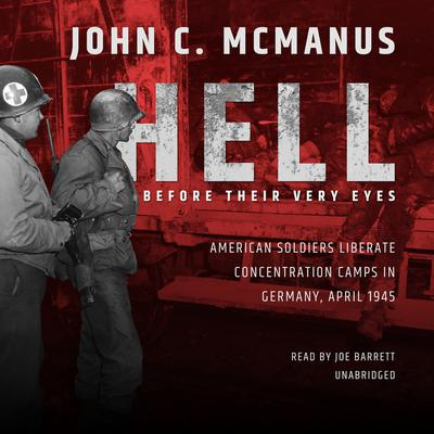 Hell before Their Very Eyes by John C. McManus audiobook