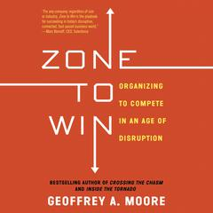 Zone to Win by Geoffrey A. Moore audiobook