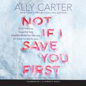 Not If I Save You First by  Ally Carter audiobook