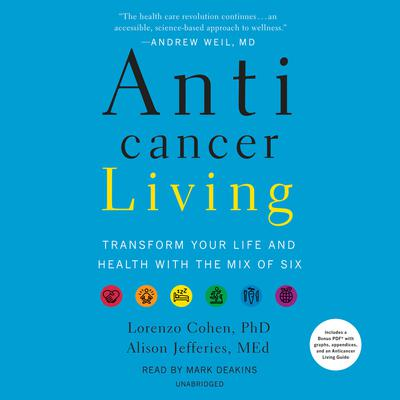 Anticancer Living by Lorenzo Cohen Ph.D. audiobook
