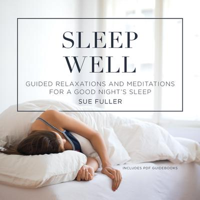 Sleep Well by Sue Fuller audiobook