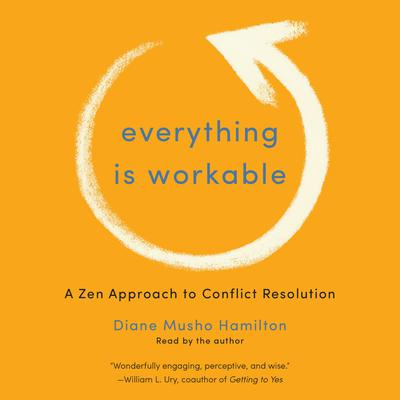 Everything Is Workable by Diane Musho Hamilton audiobook