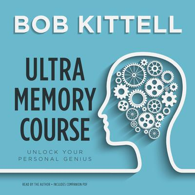 Ultra Memory Course by Bob Kittell audiobook