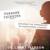 Forward Thinking by  Dr. Larry Iverson audiobook